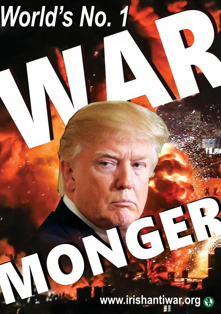 Trump Worlds No 1 War Monger